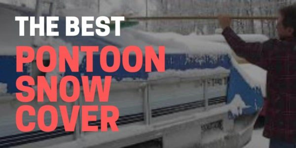 Best Snow Cover for Pontoon Boats in 2021