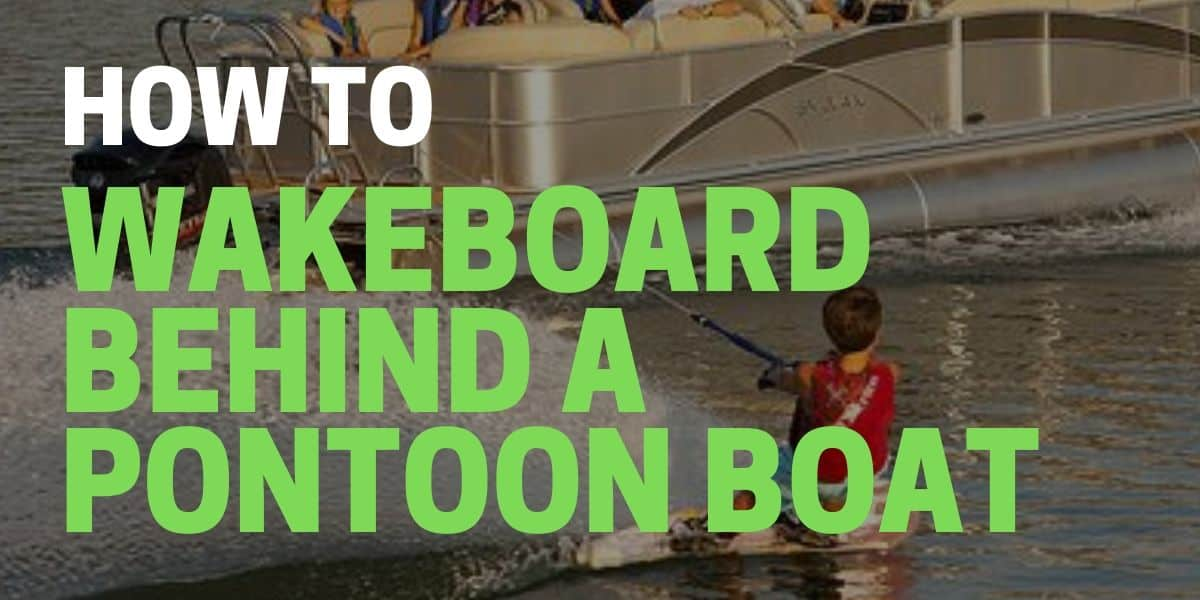 can you wakeboard behind a pontoon boat