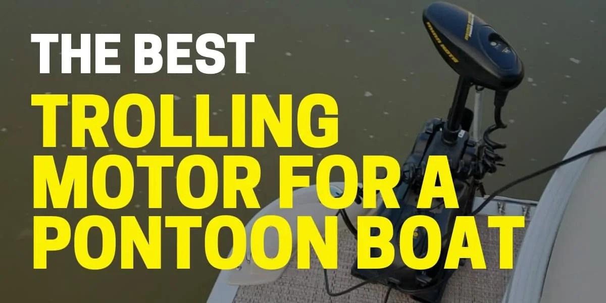 best minn kota trolling motor on pontoon boats in 2020