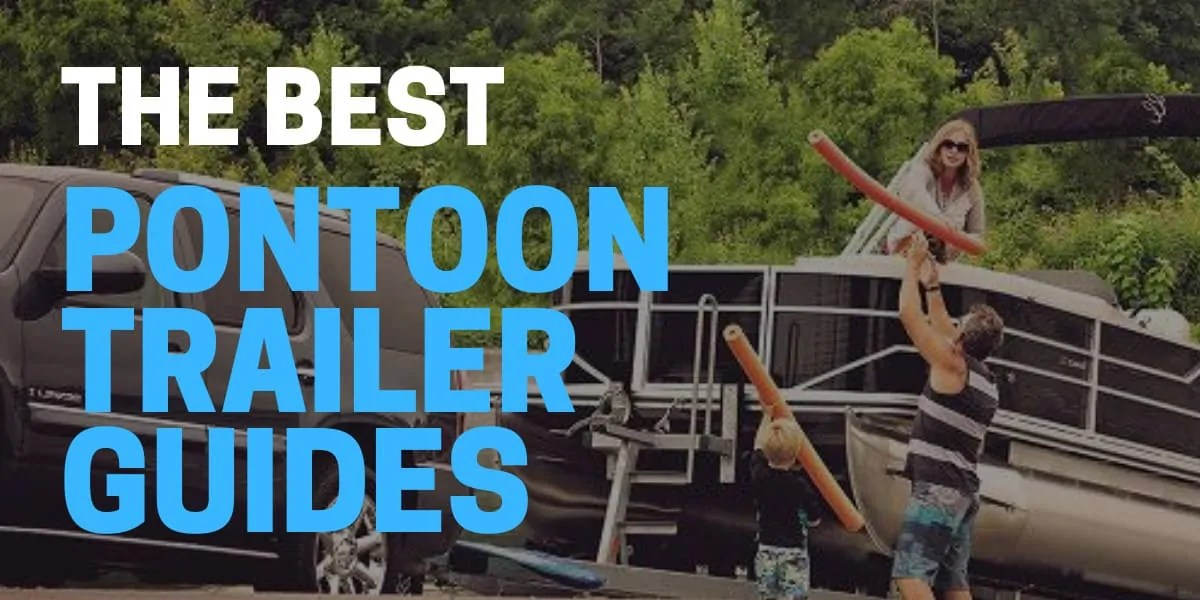 best pontoon trailer guides for loading pontoon boat