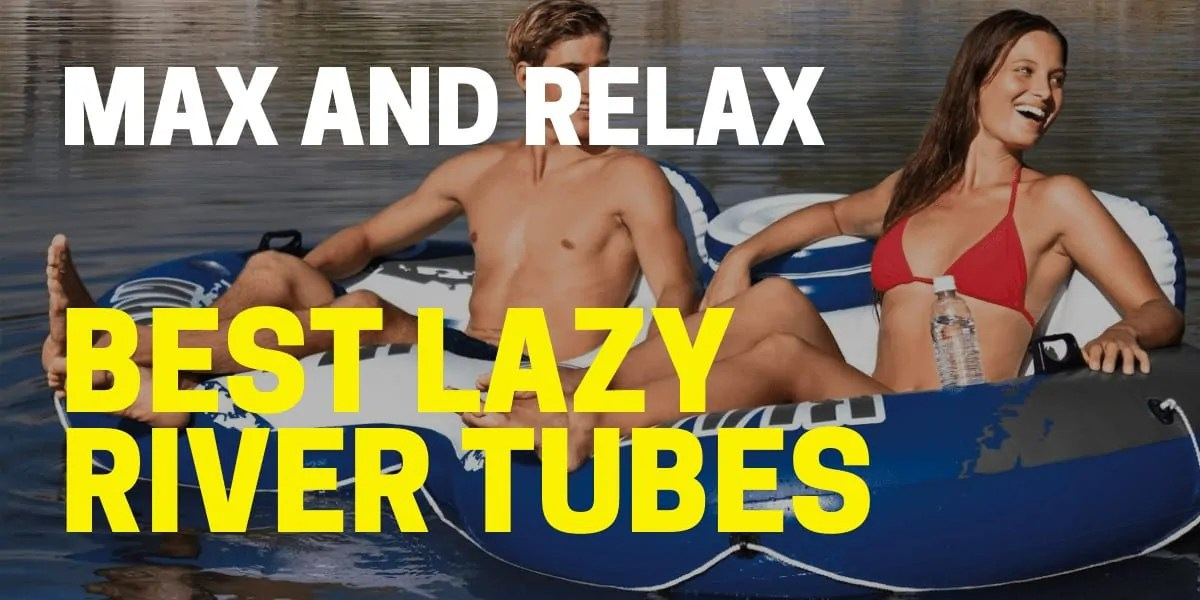 best lazy river tubes on river and lake