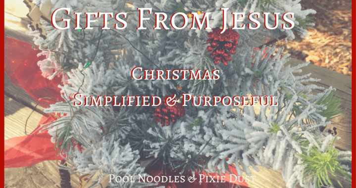 Gifts From Jesus - Pool Noodles & Pixie Dust