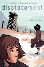 Displacement by Kiku Hughes: A Book Review