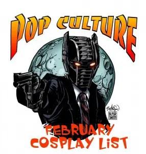 Feb popcult cosplay list