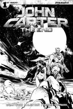 John Carter The End #1 - Cover I by Garry Brown (40 Copy B&W Variant)