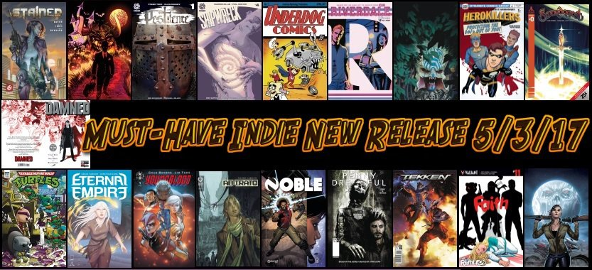 New Comic Book Day 5/3/17: This Week's Must-Have Indie New Releases #NCBD