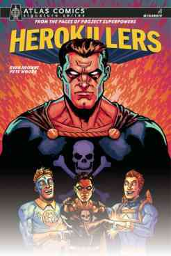 Project Superpowers Hero Killers #1 - Atlas Comics Signature Series by Ryan Browne