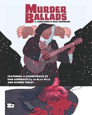 Mondo & Z2 Comics Announce Graphic Novel MURDER BALLADS to Feature Soundtrack by Robert Finley & Dan Auerbach