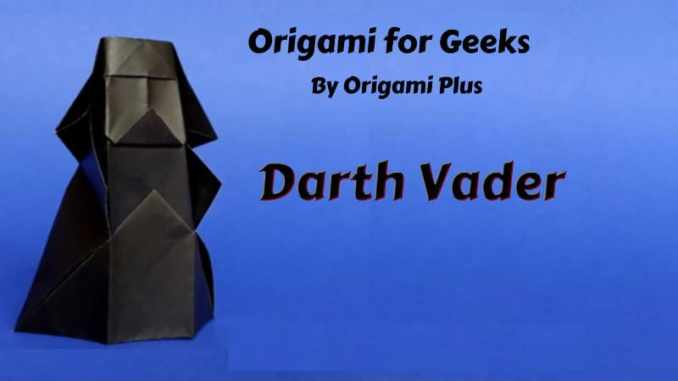 Origami For Geeks Darth Vader Popculthq