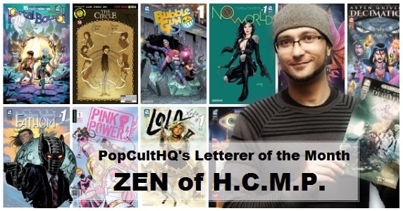 [Creator Spotlight] Letterer of the Month - February 2018: Zen of HCMP
