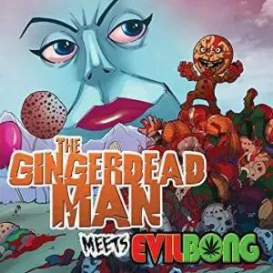 Gingerdead Man Meets Evil Bong