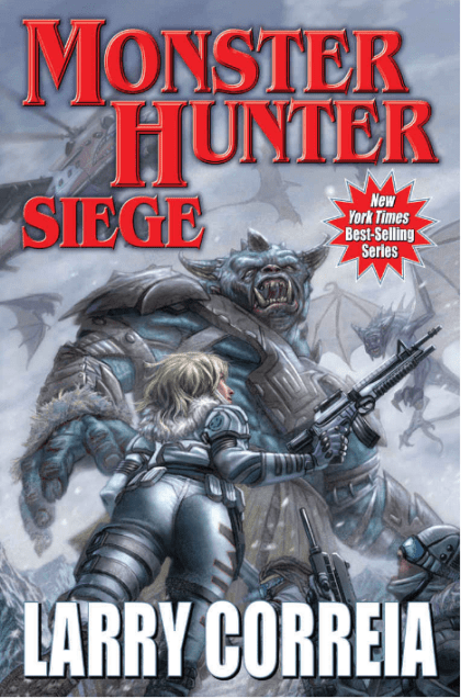 Monster Hunter Seige by Larry Correia