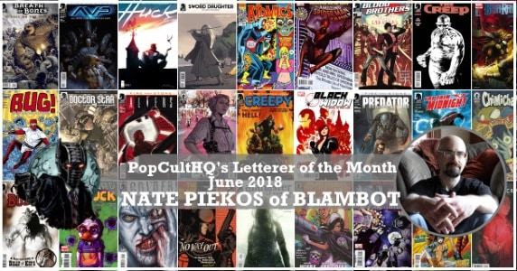 [Creator Spotlight] PopCultHQ's Letterer of the Month - June 2018: Nate Piekos