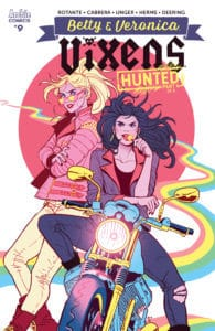 BETTY AND VERONICA VIXENS #9 - Variant Cover by Paulina Ganucheau