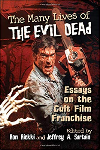 Book Review The Many Lives Of The Evil Dead Essays On The