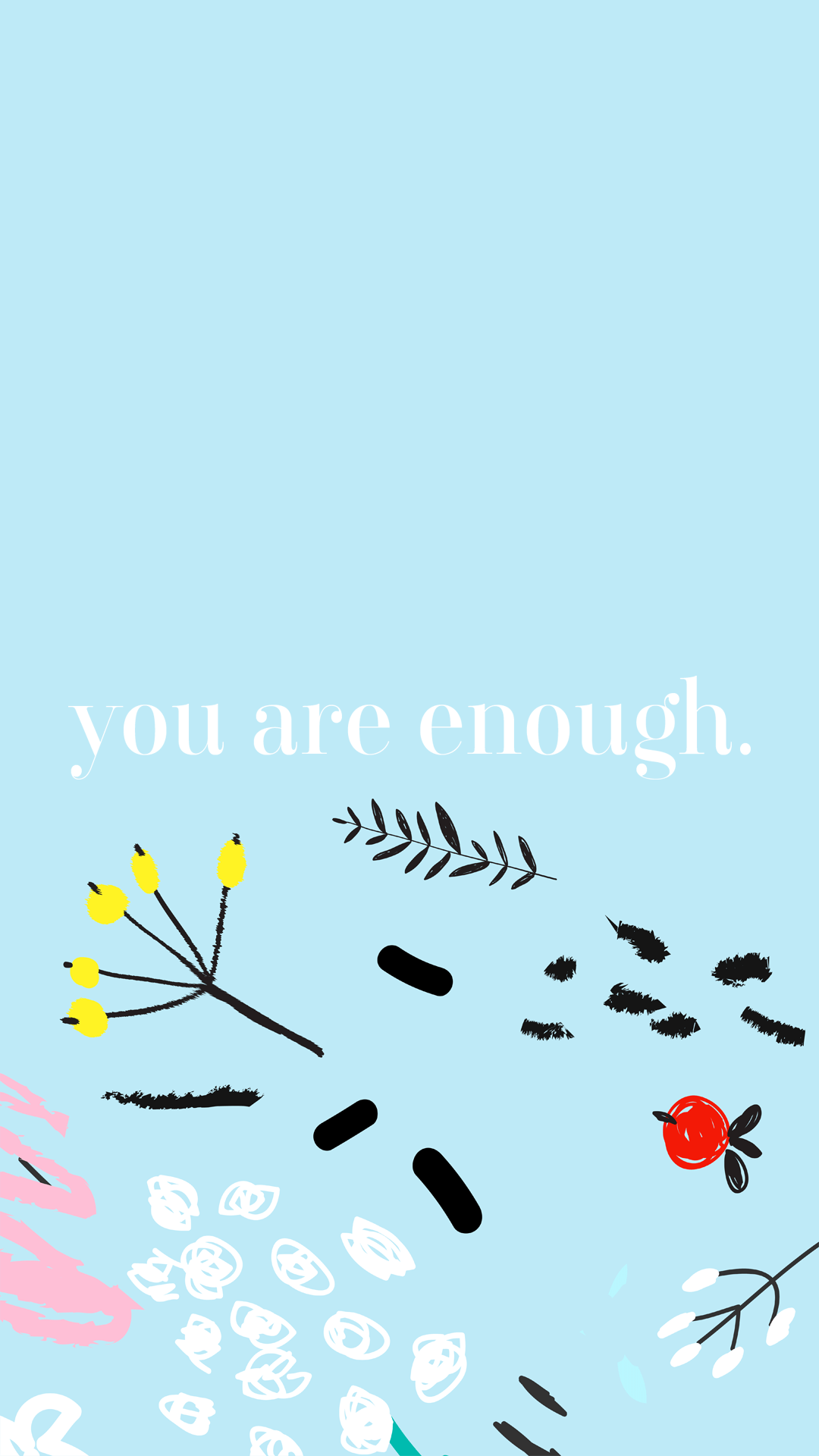 Iphone Wallpaper Book Quotes The Writing S On The Wall You Are Enough