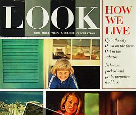 "Look magazine's cover story of January 14, 1964 focused on ""How We Live"" – American's homes and communities – city, farm & suburb."