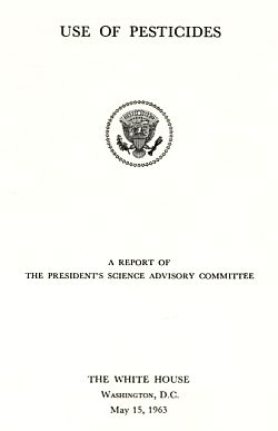 Cover of the publication:  Use of Pesticides, A report of the President's Science Advisory Committee, May 15, 1963