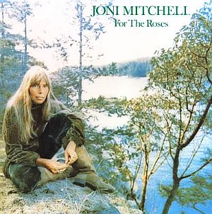 "Joni Mitchell's ""For the Roses"" album, produced on the Asylum label and released in November 1972."