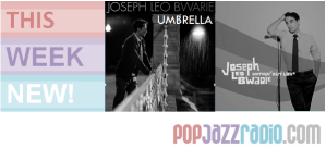 Joseph Leo Bwarie umbrella pop jazz radio