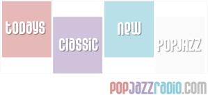 TODAYS CLASSIC NEW POP JAZZ POP JAZZ RADIO MAIN SLIDER