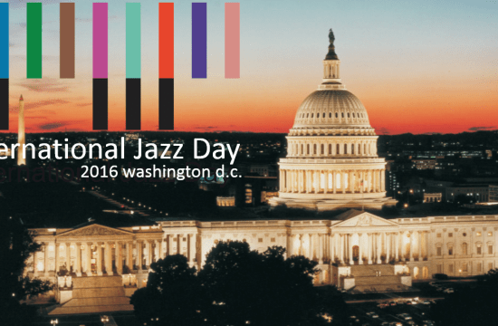 International Jazz Day 2016 Washington dc popjazzradio