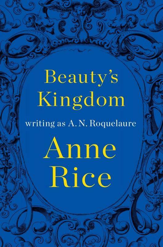 BEAUTY'S_KINGDOM_Anne_Rice