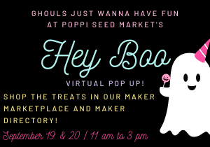 JOIN US FOR OUR HEY BOO VIRTUAL POP UP!