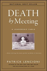Death by Meeting a Leadership fable by Patrick Lencioni