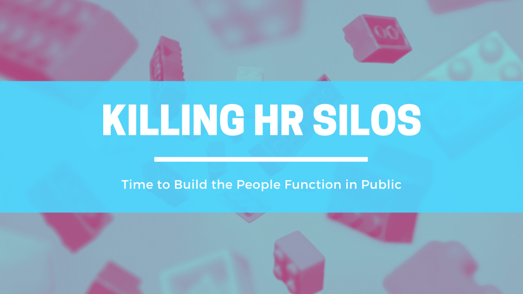 killing HR Silos buidling the people function in public