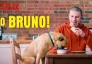 É o Bruno! – Uma Série Netflix