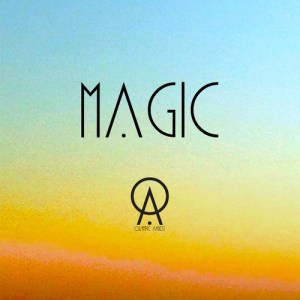 Olympic Ayres - Magic - artwork | Playlist at Pop Shop America Music Blog | Spotify Playlists