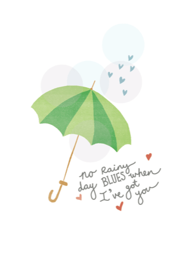 no rainy day blues when I've got you Greeting Card by Hazelmade