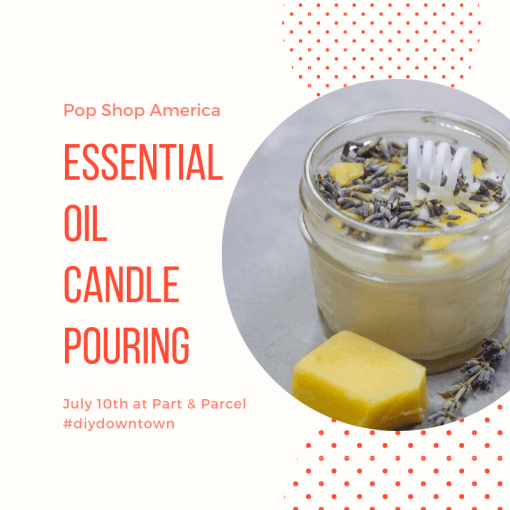 essential oil candle making class with pop shop america