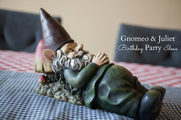 A Gnomeo and Juliet Themed Birthday Party