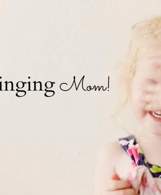 Stop Singing Mom!