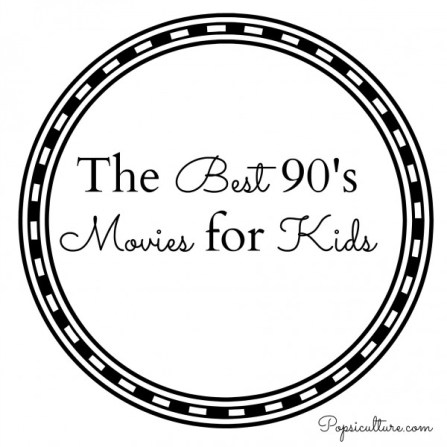 Best 90s Movies for Kids