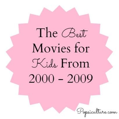 Best Movies for Kids 2000s