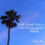 Hello, Friend: How to Find Time for Yourself and Your Friends