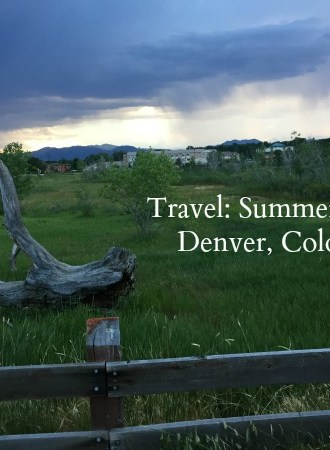 Travel:  Summertime in Denver, Colorado