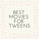 Best Movies for Tweens