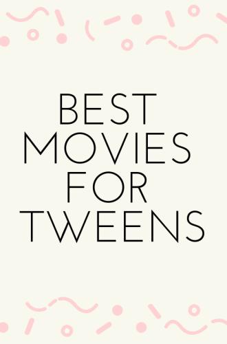 Best Movies for Tweens