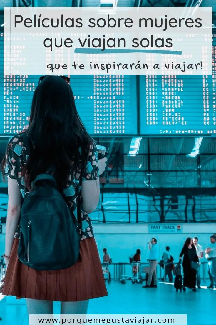 Películas sobre mujeres que viajan solas que te inspirarán a viajar