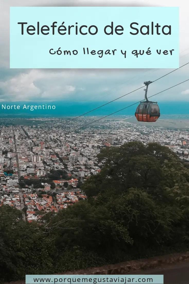 Teleférico de Salta: cómo llegar y qué ver