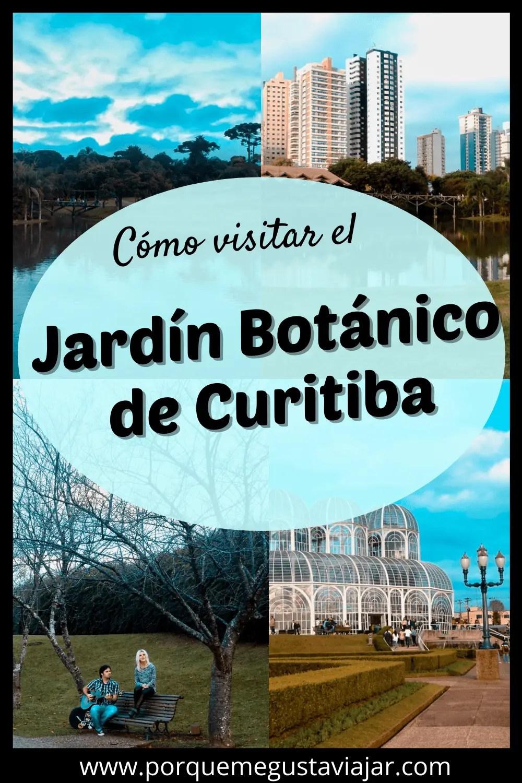 Cómo visitar el Jardín Botánico de Curitiba