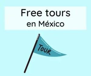 Tours gratuitos en México.