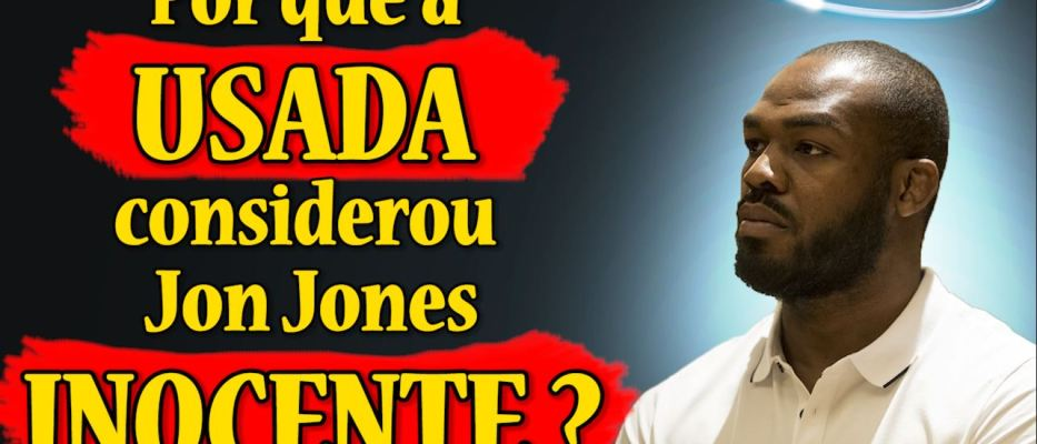 Porque a USADA considerou JON JONES INOCENTE