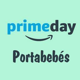Prime Day Amazon 2018 ofertas portabebes