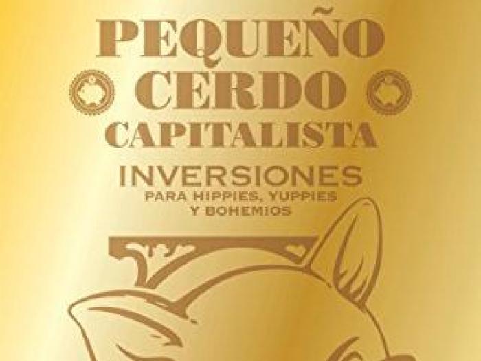 Libro Pequeño cerdo capitalista. Inversiones, de Sofía Macías