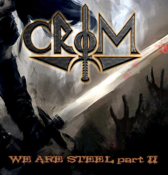 Crom – We Are Steel Part II